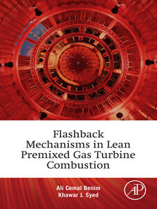Foto Cover di Flashback Mechanisms in Lean Premixed Gas Turbine Combustion, Ebook inglese di Ali Cemal Benim,Khawar Jamil Syed, edito da Elsevier Science