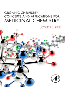 Ebook in inglese Organic Chemistry Concepts and Applications for Medicinal Chemistry Rice, Joseph E.