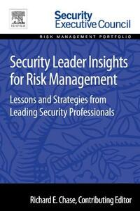 Security Leader Insights for Risk Management: Lessons and Strategies from Leading Security Professionals - Bob Hayes - cover