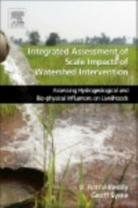 Foto Cover di Integrated Assessment of Scale Impacts of Watershed Intervention, Ebook inglese di V. Ratna Reddy,Geoffrey J. Syme, edito da Elsevier Science