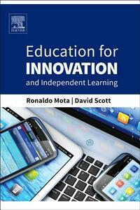 Education for Innovation and Independent Learning - Ronaldo Mota,David Scott - cover