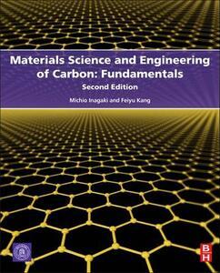 Materials Science and Engineering of Carbon: Fundamentals - Michio Inagaki,Feiyu Kang - cover