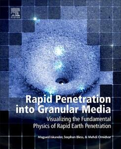 Rapid Penetration into Granular Media: Visualizing the Fundamental Physics of Rapid Earth Penetration - Magued Iskander,Stephen Bless,Mehdi Omidvar - cover