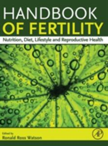 Handbook of Fertility: Nutrition, Diet, Lifestyle and Reproductive Health - cover