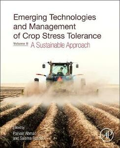 Emerging Technologies and Management of Crop Stress Tolerance: Volume 2 A Sustainable Approach - cover