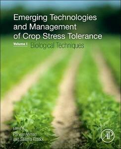 Emerging Technologies and Management of Crop Stress Tolerance: Volume 1-Biological Techniques - cover