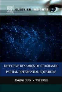 Effective Dynamics of Stochastic Partial Differential Equations - cover