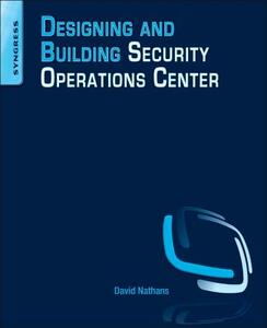 Designing and Building Security Operations Center - David Nathans - cover