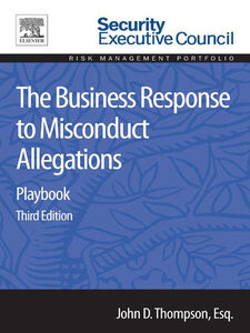 Foto Cover di The Business Response to Misconduct Allegations, Ebook inglese di John D. Thompson, edito da Elsevier Science