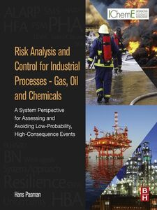 Foto Cover di Risk Analysis and Control for Industrial Processes--Gas, Oil and Chemicals, Ebook inglese di Hans J Pasman, edito da Elsevier Science