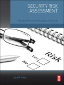 Foto Cover di Security Risk Assessment, Ebook inglese di John M. White, edito da Elsevier Science