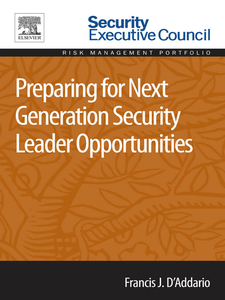 Ebook in inglese Preparing for Next Generation Security Leader Opportunities D'Addario, Francis J.