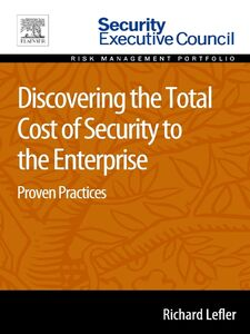 Foto Cover di Discovering the Total Cost of Security to the Enterprise, Ebook inglese di Richard Lefler, edito da Elsevier Science