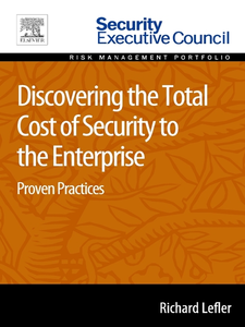 Ebook in inglese Discovering the Total Cost of Security to the Enterprise Lefler, Richard