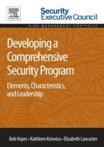Ebook in inglese Developing a Comprehensive Security Program Hayes, Bob , Kotwica, Kathleen , Lancaster, Elizabeth