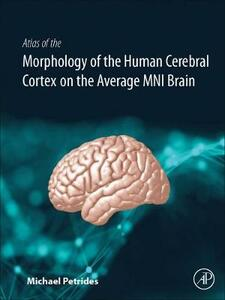 Atlas of the Morphology of the Human Cerebral Cortex on the Average MNI Brain - Michael Petrides - cover