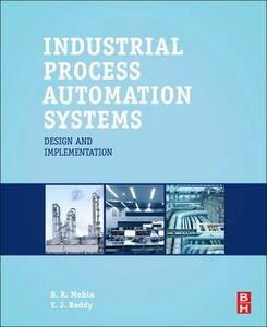 Industrial Process Automation Systems: Design and Implementation - Y. Jaganmohan Reddy - cover