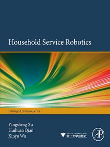Ebook in inglese Household Service Robotics Qian, Huihuan , Wu, Xinyu , Xu, Yangsheng