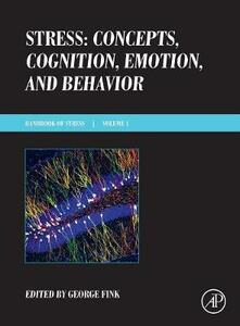 Stress: Concepts, Cognition, Emotion, and Behavior: Handbook of Stress Series, Volume 1 - cover
