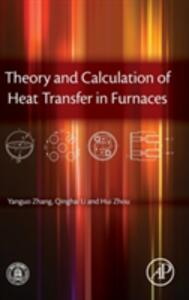 Theory and Calculation of Heat Transfer in Furnaces - Yanguo Zhang - cover