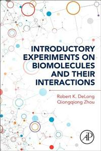 Introductory Experiments on Biomolecules and their Interactions - Robert K. Delong,Qiongqiong Zhou - cover