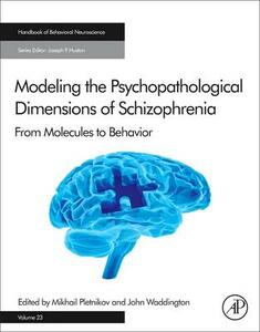 Modeling the Psychopathological Dimensions of Schizophrenia: From Molecules to Behavior - cover