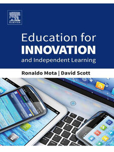 Ebook in inglese Education for Innovation and Independent Learning Mota, Ronaldo , Scott, David