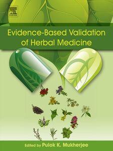 Foto Cover di Evidence-Based Validation of Herbal Medicine, Ebook inglese di Pulok K. Mukherjee, edito da Elsevier Science