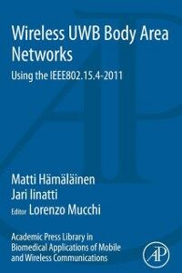 Foto Cover di Academic Press Library in Biomedical Applications of Mobile and Wireless communications: Wireless UWB Body Area Networks, Ebook inglese di Matti Hamalainen, edito da Elsevier Science