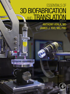 Ebook in inglese Essentials of 3D Biofabrication and Translation Atala, Anthony , Yoo, James J