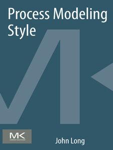 Foto Cover di Process Modeling Style, Ebook inglese di John Long, edito da Elsevier Science