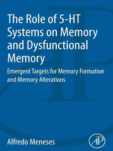Ebook in inglese The Role of 5-HT Systems on Memory and Dysfunctional Memory Meneses, Alfredo