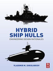 Foto Cover di Hybrid Ship Hulls, Ebook inglese di Vladimir M. Shkolnikov, edito da Elsevier Science