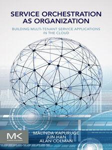 Ebook in inglese Service Orchestration as Organization Colman, Alan , Han, Jun , Kapuruge, Malinda