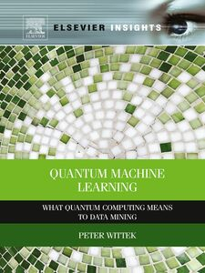 Foto Cover di Quantum Machine Learning, Ebook inglese di Peter Wittek, edito da Elsevier Science