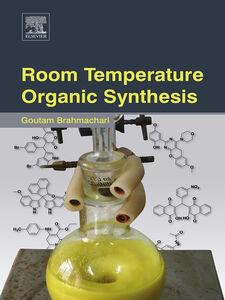 Foto Cover di Room Temperature Organic Synthesis, Ebook inglese di Goutam Brahmachari, edito da Elsevier Science