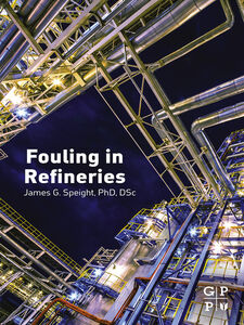 Ebook in inglese Fouling in Refineries Speight, James G.