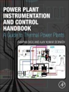 Ebook in inglese Power Plant Instrumentation and Control Handbook Basu, Swapan , Debnath, Ajay