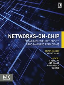Ebook in inglese Networks-on-Chip Huang, Libo , Lai, Mingche , Ma, Sheng , Shi, Wei