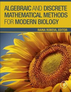 Algebraic and Discrete Mathematical Methods for Modern Biology - cover