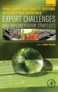 Food Safety and Quality Systems in Developing Countries: Volume One: Export Challenges and Implementation Strategies - cover