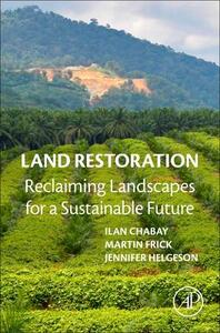 Land Restoration: Reclaiming Landscapes for a Sustainable Future - cover