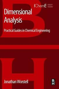 Dimensional Analysis: Practical Guides in Chemical Engineering - Jonathan Worstell - cover