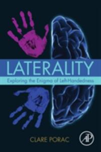 Laterality: Exploring the Enigma of Left-Handedness - Clare Porac - cover