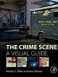 The Crime Scene: A Visual Guide - Marilyn T. Miller,Peter Massey - cover