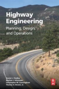 Highway Engineering: Planning, Design, and Operations - Daniel J. Findley,Bastian Schroeder,Christopher Cunningham - cover