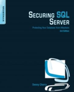 Securing SQL Server: Protecting Your Database from Attackers - Denny Cherry - cover