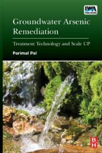 Groundwater Arsenic Remediation: Treatment Technology and Scale UP - Parimal Pal - cover
