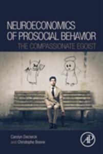 Neuroeconomics of Prosocial Behavior: The Compassionate Egoist - Carolyn Declerck,Christopher Boone - cover