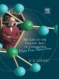 Ebook in inglese My Life in the Golden Age of Chemistry Cotton, F. Albert